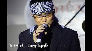 Ta trở về - Jimmy Nguyễn