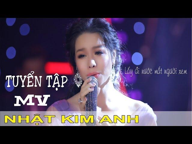 Nhật Kim Anh (Tuyển Tập MV Lấy Đi Nước Mắt Triệu Người Xem )