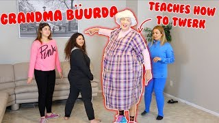 GRANDMA BÜURDA TEACHES US HOW TO DANCE!