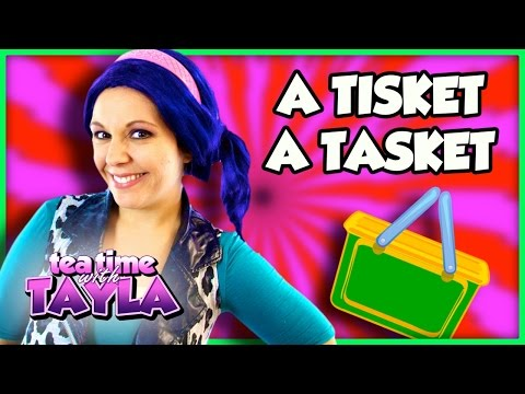 A Tisket A Tasket Nursery Rhyme  Nursery Rhymes and Kids Songs for Children on Tea Time with Tayla