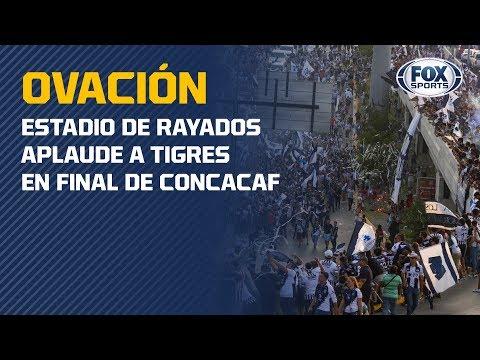 Estadio de Rayados aplaude a Tigres en Final de Concacaf