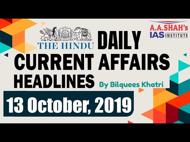 IAS Daily #CurrentAffairs2019 | The Hindu Analysis by Mrs Bilquees Khatri (13 October 2019)
