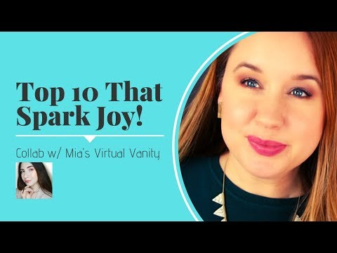 Top 10 Makeup Products That Spark Joy (Collab With Mia's Virtual Vanity)