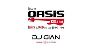 DJ GIAN - RADIO OASIS MIX 56 (Pop Rock Español - Ingles 80's y 90's)