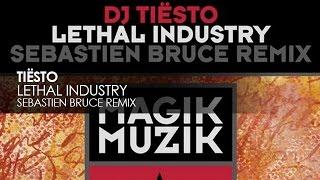 DJ Tiësto - Lethal Industry (Sebastien Bruce Remix)