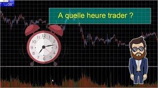 🕘 A Quelle Heure Trader ? 🕘