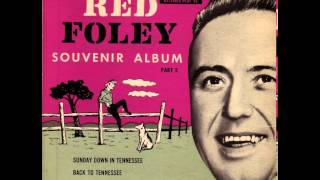 Red Foley ~ Sunday Down In Tennessee