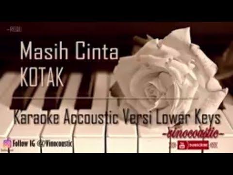 Kotak - Masih Cinta (Karaoke Akustik Piano) Lower Keys