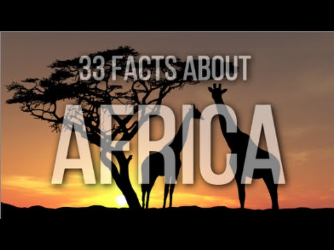 33 FACTS ABOUT AFRICA