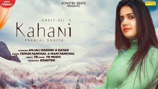 kahani-pranjal-dhaiya-tarun-panchal-tr-music-new-hindi-song-sonotek-beats-2020