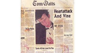 "Tom Waits - ""Heartattack And Vine"""