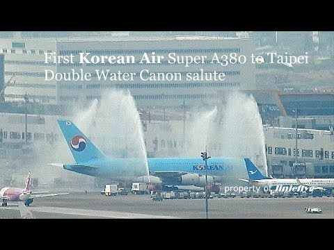 首航 First Korean Air Super A380 to Taipei-Double Water Canon Salute