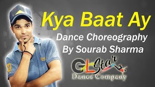 Harrdy Sandhu -  Kya Baat Ay Dance Choreography   By Sourab Sharma
