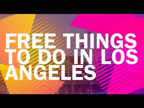 44 Things to Do in Los Angeles | for Tourists and Visitors
