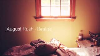 August Rush - Realize (Original Mix) [FREE DOWNLOAD]
