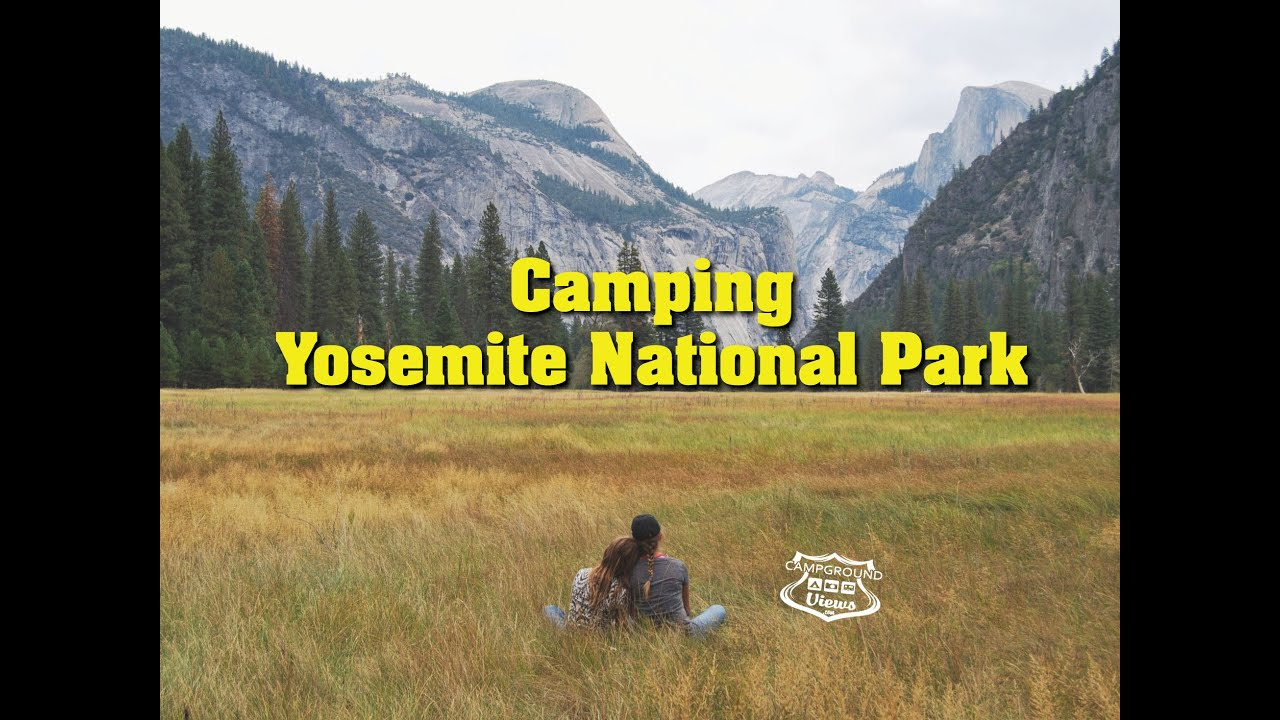 Yosemite Camping Planning Your Trip Youtube