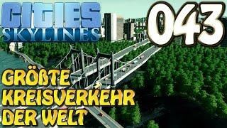 Cities Skylines Deutsch #043 Der größte Kreisel der Welt ( Let's Play Cities: Skylines German)