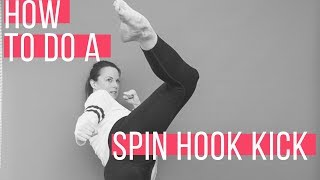 How to do a Spin hook kick | 360 Hook kick Tutorial with Chloe Bruce