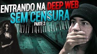 ENTRANDO NA DEEP WEB SEM CENSURA #8