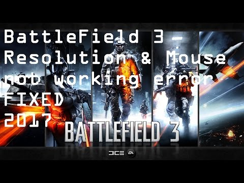 |2017| *FIXED* BattleField 3 Mouse not working and Resolution Error