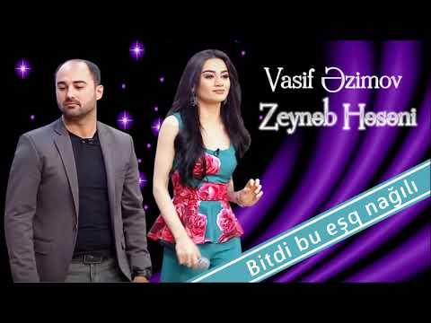 Vasif Əzimov & Zeynəb Həsəni - Bitdi Bu Eşq Nağılı  (Original Official Audio)