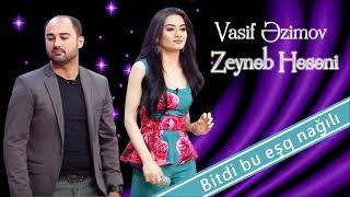 Vasif Azimov & Zeynəb Həsəni - Bitdi Bu Eşq Nağılı  (Original ) Resimi