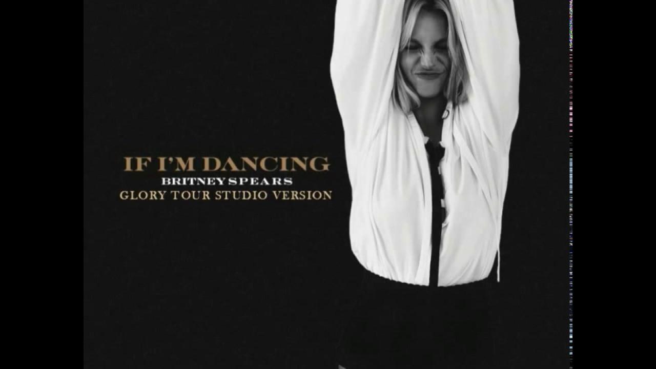 Britney spears if im dancing glory tour studio version youtube britney spears if im dancing glory tour studio version stopboris Choice Image