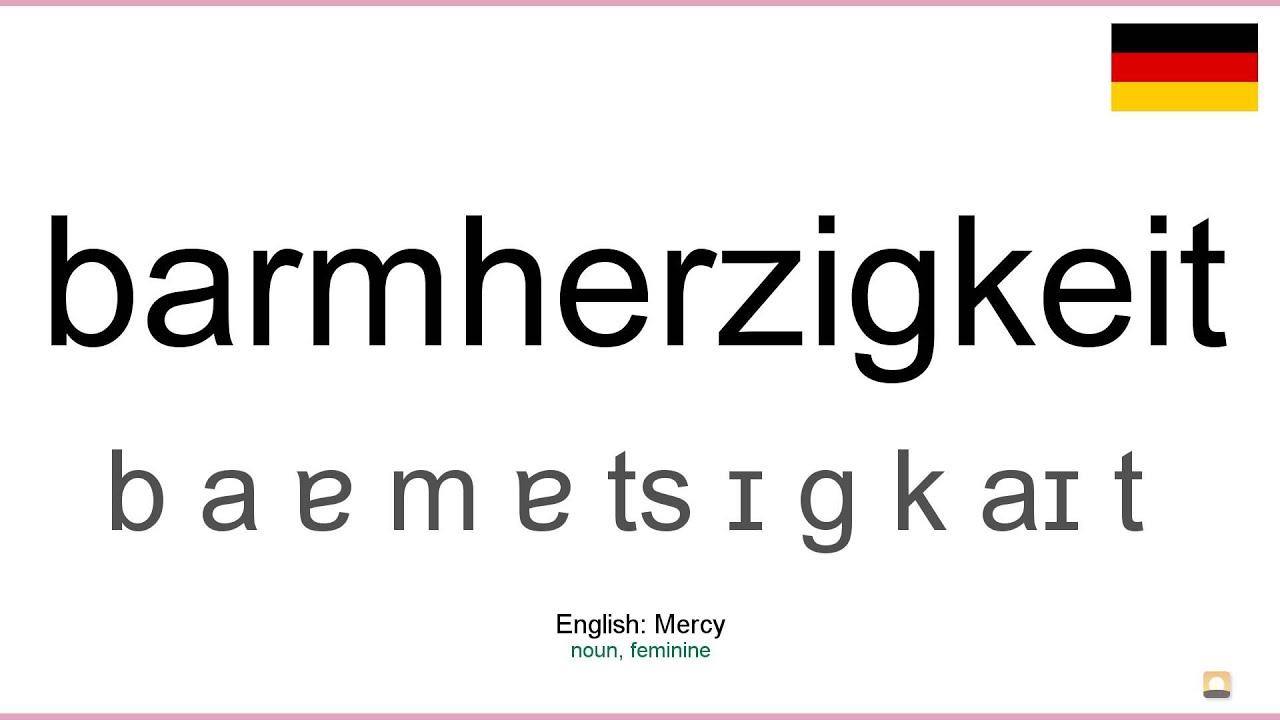How to pronounce: Barmherzigkeit (German) - YouTube