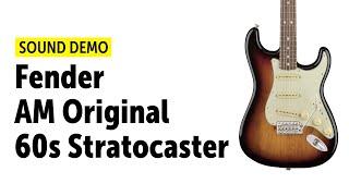 Fender American Original 60s Stratocaster - Sound Demo (no talking)