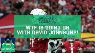 WTF is Going on With David Johnson?!   2019 Fantasy Football