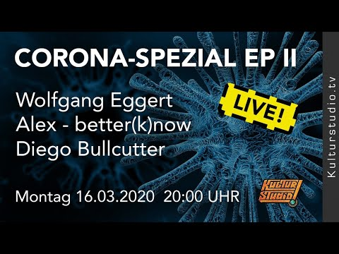 Corona Spezial Ep.II - Wolfgang Eggert-Diego Bullcutter-Alex