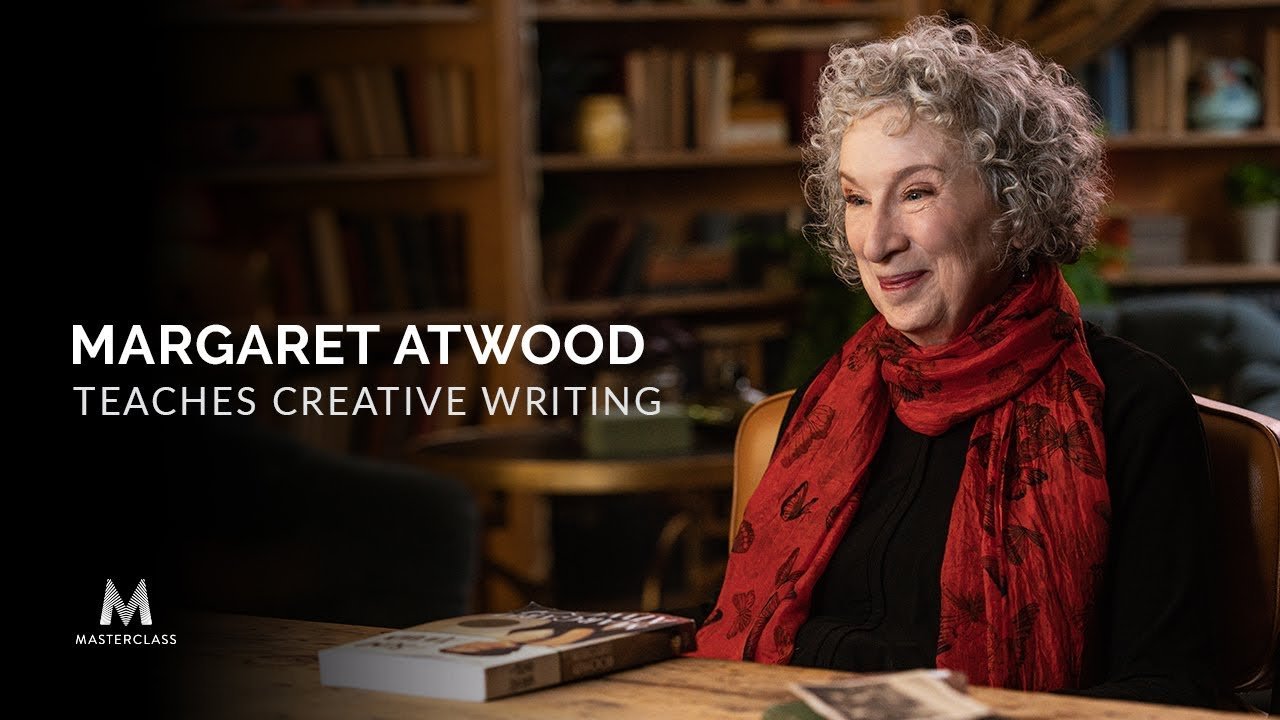 Margaret Atwood Masterclass Learn Creative Writing