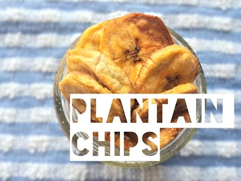 Healthy Plantain Chip Recipe   How To Make Low Fat Low Calorie Plantain Chips