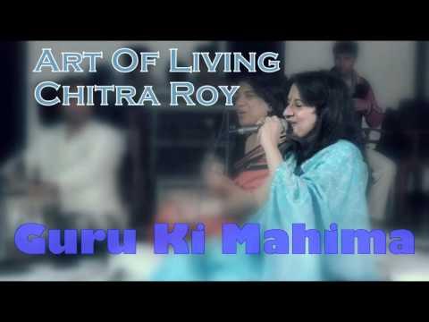 Guru Ki Mahima || Chitra Roy Art Of Living Bhajans