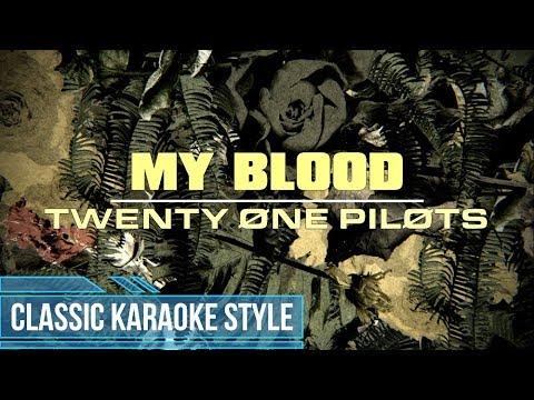Twenty One Pilots - My Blood (Classic Karaoke)