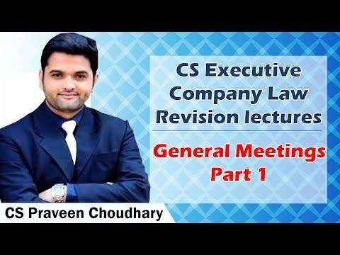 CS Executive Company Law Revision Lectures | General Meetings Part 1