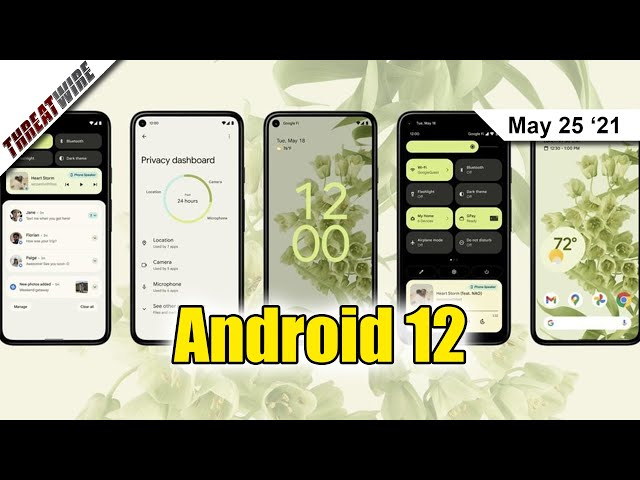 Android 12 At Google I/O! All The CyberSecurity and Privacy Updates! - ThreatWire