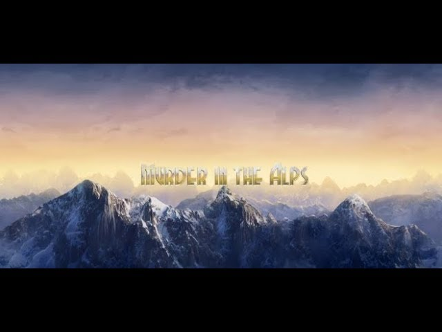 Murder in the Alps Part 1 Chapter 1-7