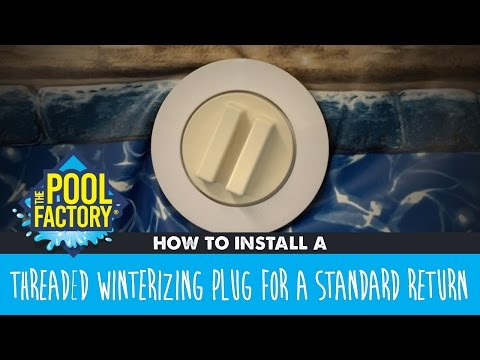 How to install a Threaded Winterizing Plug for a Standard Return