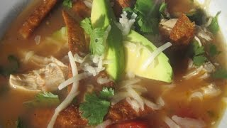 Ultimate Tortilla Soup - How To Made Tortilla Soup Recipe
