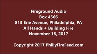 11-18-17, 813 Erie Ave, Philadelphia, PA, All Hands + Building Fire