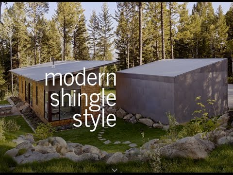 modern shingle style a materials primer youtube