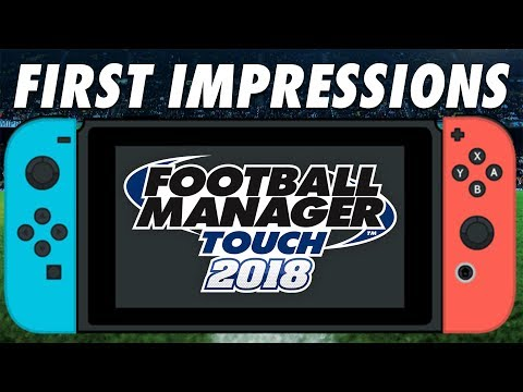 Football Manager Touch 2018 on Nintendo Switch | First Look & Review of FMT18 on Switch