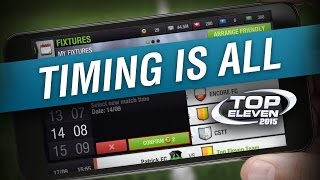 Timing Is All - Your Fixtures | Top Eleven Tutorial