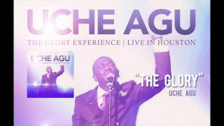 "Uche Agu - ""The Glory"""