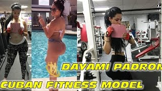 Dayami Padron 2015 ✅💪🏼👊🏼 Cuban Fitness Girl Videos and Photos - Fitness Model