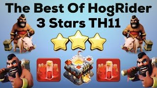 Clash Of Clan  The Best Of HogRider!!! 3 Stars TH11 2017  Best Hog Strategy!!!