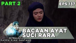 Download Ratu Laut Tak Sanggup Mendengarkan Bacaan Ayat Suci Rara - Kembalinya Raden Kian Santang Eps 137
