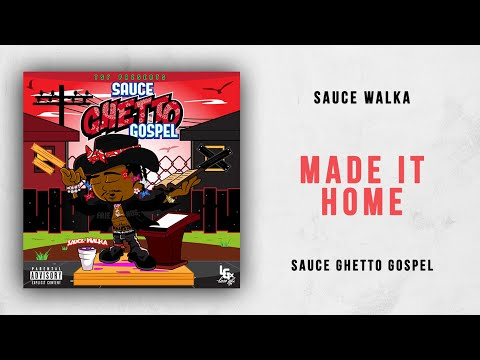 Sauce Walka - Made It Home (Sauce Ghetto Gospel)