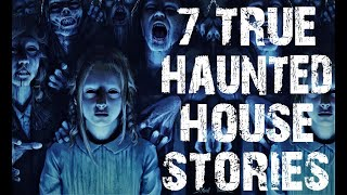 7 TRUE Terrifying Haunted House Horror Stories | (Scary Stories)